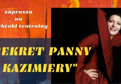 Sekrety panny Kazimierz – zaproszenie na spektakl teatralny